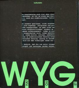 Kriesche/Hoffmann, W.Y.S.I.W.Y.G. Graz, Stadtmuseum 1989